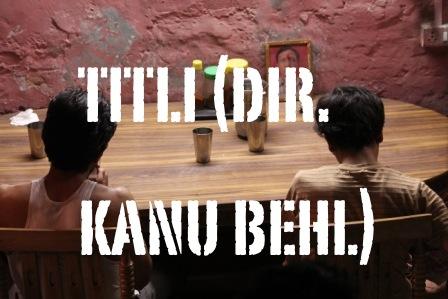 kanu_behl_titli